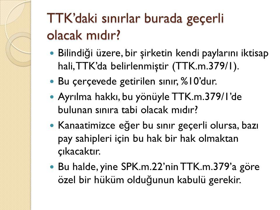 TTK'daki sınırlar burada geçerli olacak mıdır.