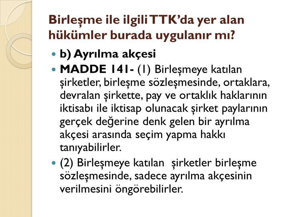 Birleşme ile ilgili TTK'da yer alan hükümler burada uygulanır mı.