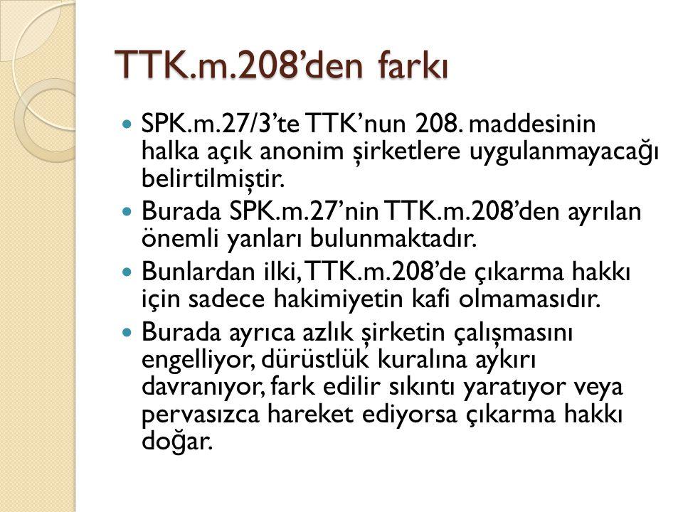 TTK.m.208'den farkı SPK.m.27/3'te TTK'nun 208.