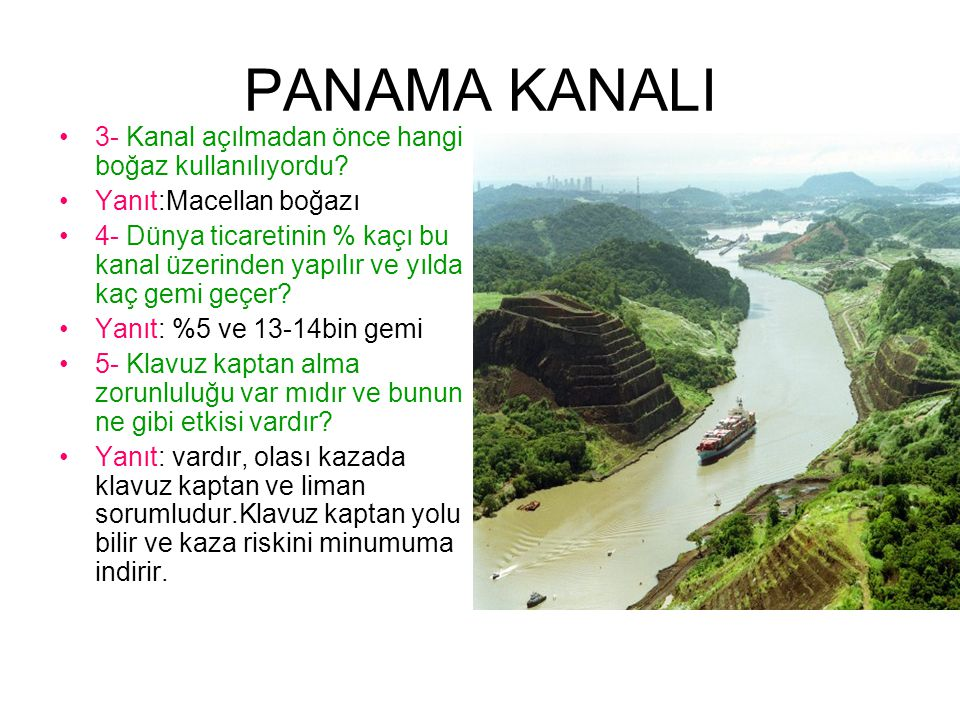 PANAMA KANALI 3- Kanal açılmadan önce hangi boğaz kullanılıyordu.