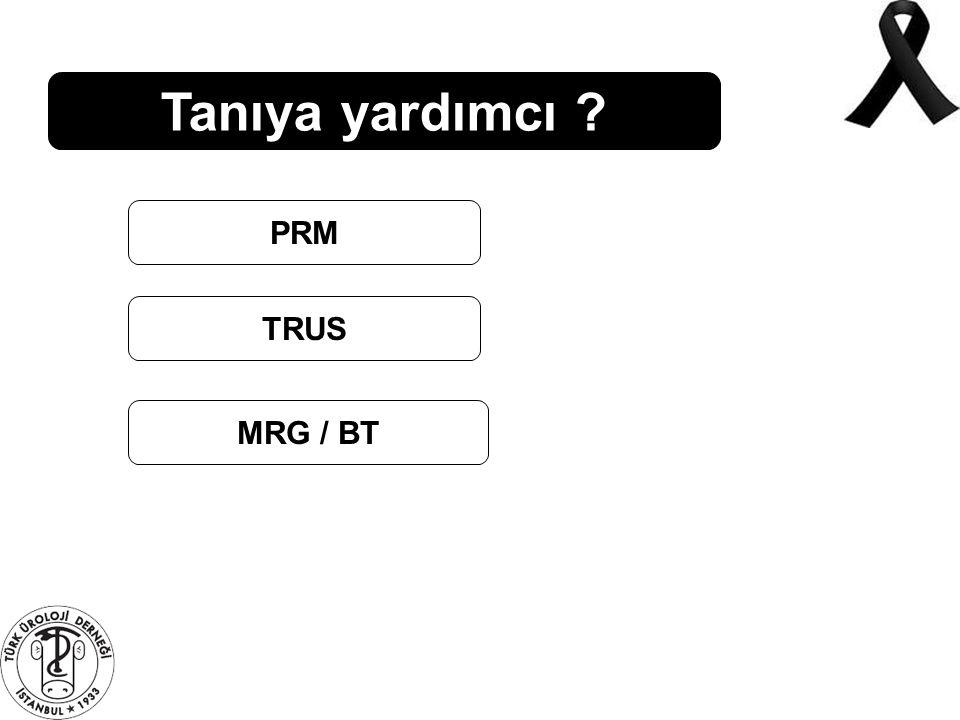Tanıya yardımcı ? PRM TRUS MRG / BT