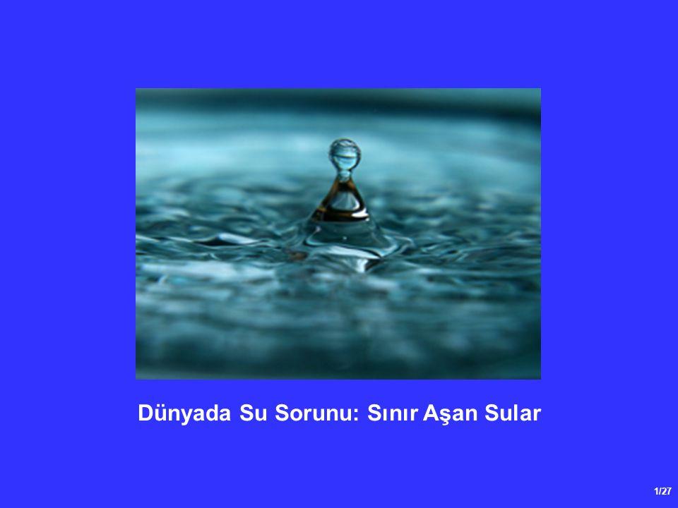 1/27 Dünyada Su Sorunu: Sınır Aşan Sular