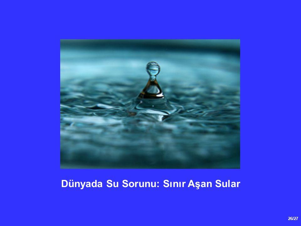 26/27 Dünyada Su Sorunu: Sınır Aşan Sular