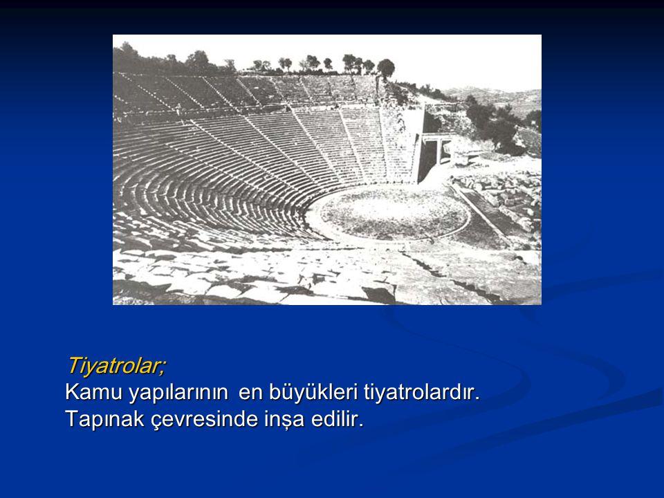 Tiyatrolar; Kamu yapılarının en büyükleri tiyatrolardır. Tapınak çevresinde inşa edilir.