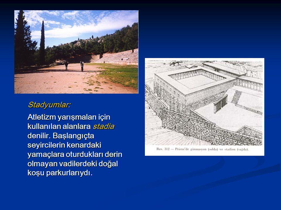 Stadyumlar: Stadyumlar: Atletizm yarışmaları için kullanılan alanlara stadia denilir.