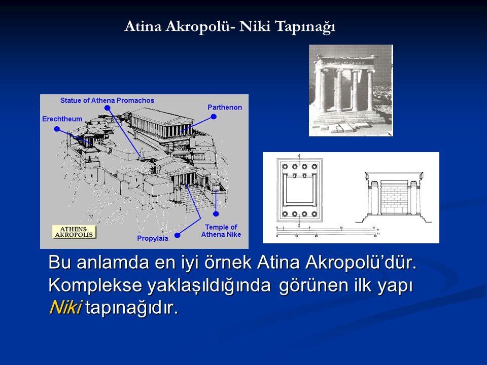 Bu anlamda en iyi örnek Atina Akropolü'dür.