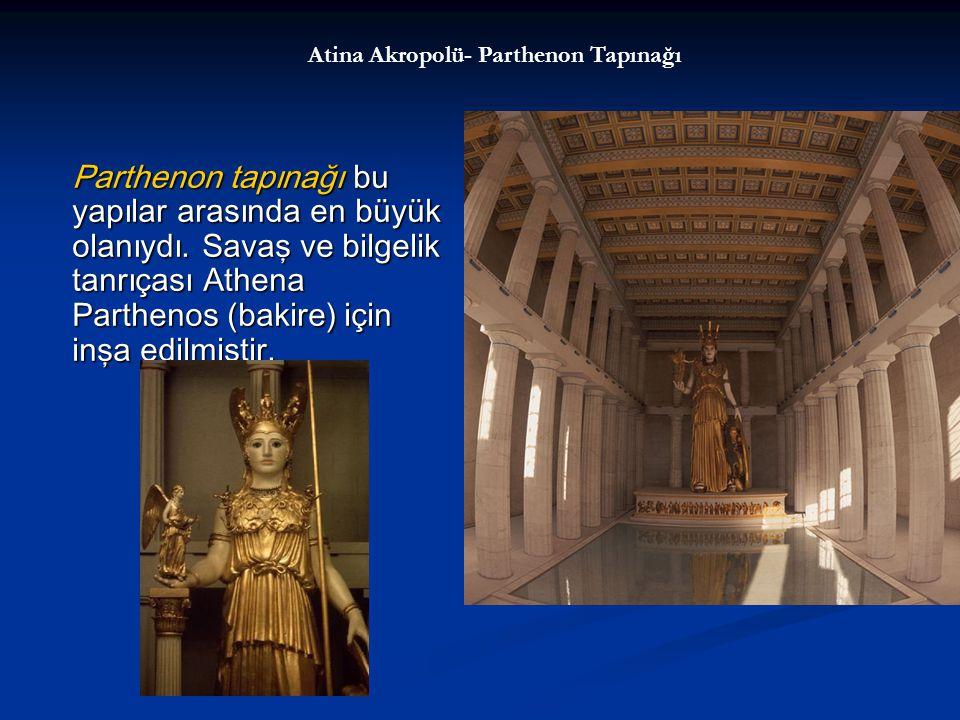 Parthenon tapınağı bu yapılar arasında en büyük olanıydı.