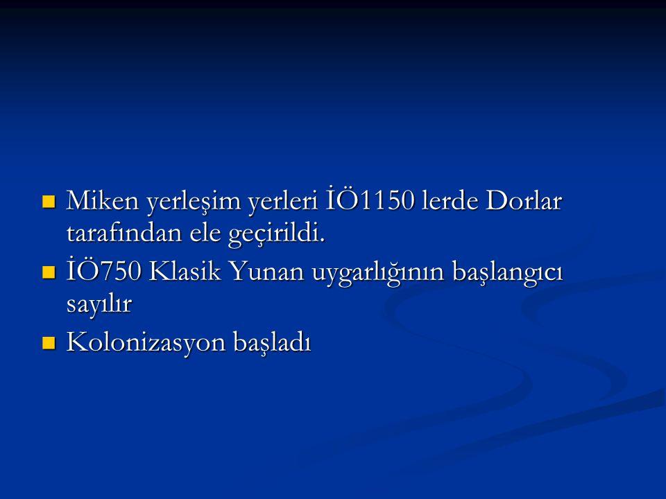 Miken yerleşim yerleri İÖ1150 lerde Dorlar tarafından ele geçirildi.