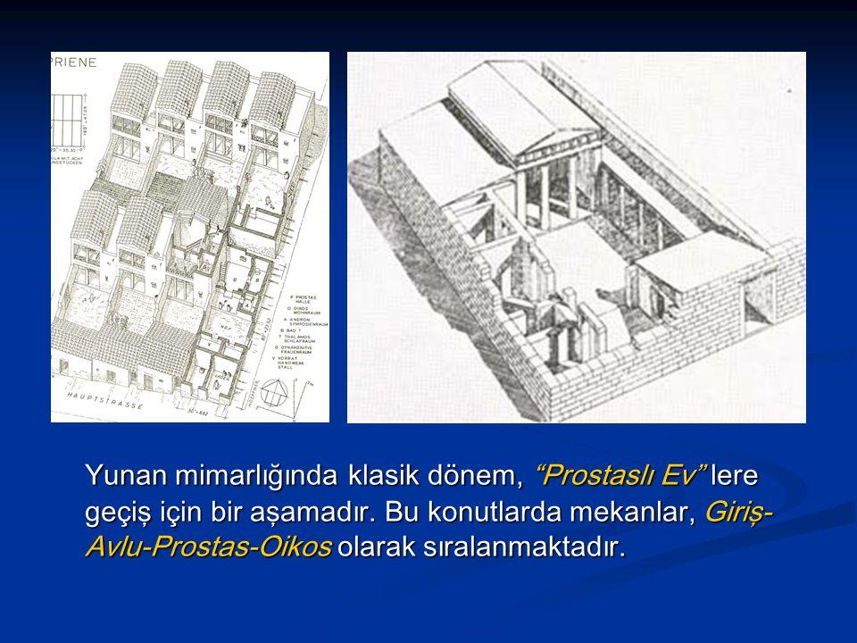Yunan mimarlığında klasik dönem, Prostaslı Ev lere geçiş için bir aşamadır.