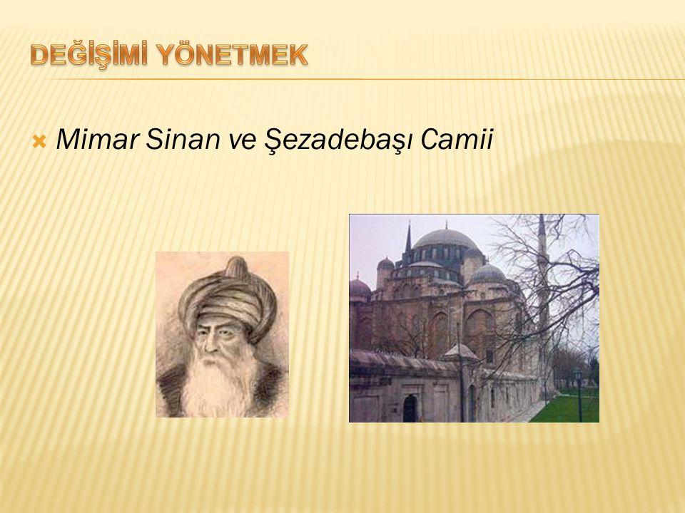  Mimar Sinan ve Şezadebaşı Camii