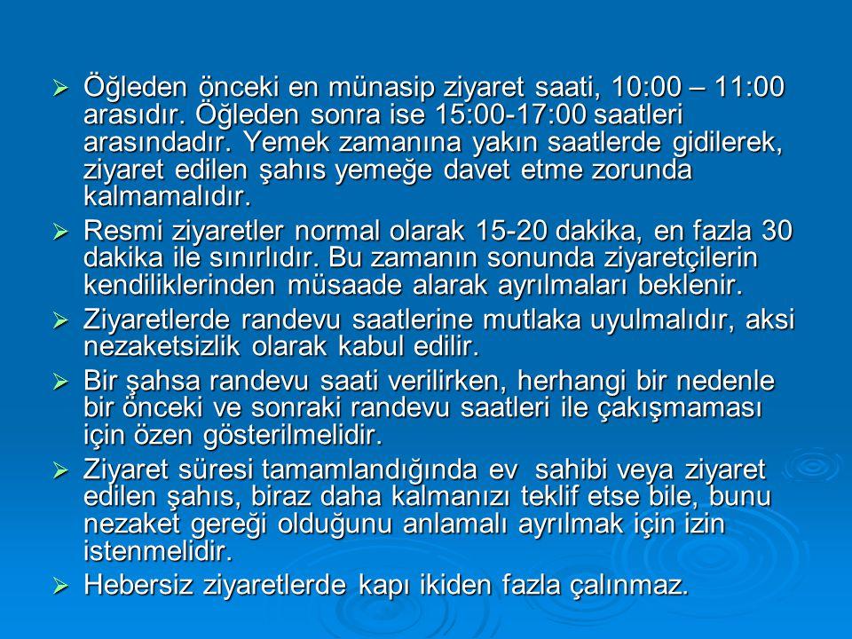  Öğleden önceki en münasip ziyaret saati, 10:00 – 11:00 arasıdır. Öğleden sonra ise 15:00-17:00 saatleri arasındadır. Yemek zamanına yakın saatlerde