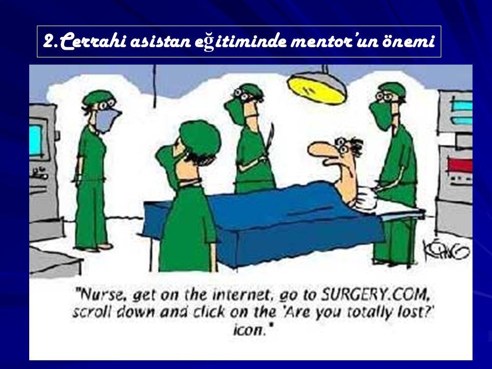 2.Cerrahi asistan e ğ itiminde mentor'un önemi