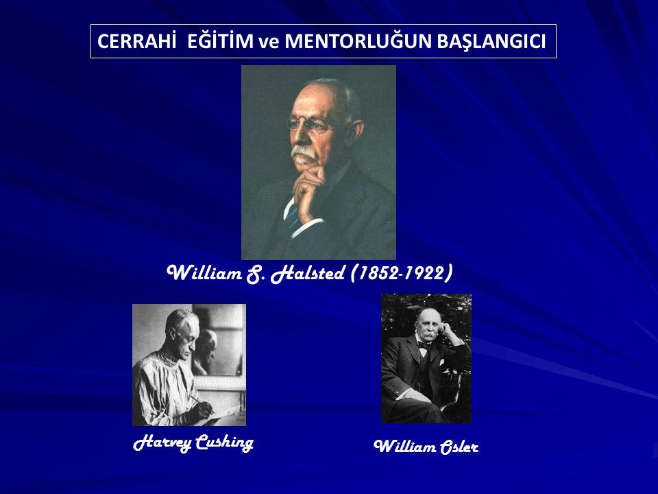 CERRAHİ EĞİTİM ve MENTORLUĞUN BAŞLANGICI William S.