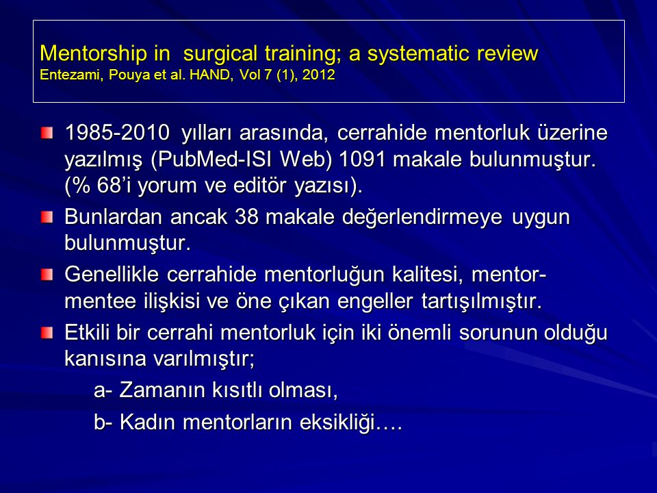 Mentorship in surgical training; a systematic review Entezami, Pouya et al.