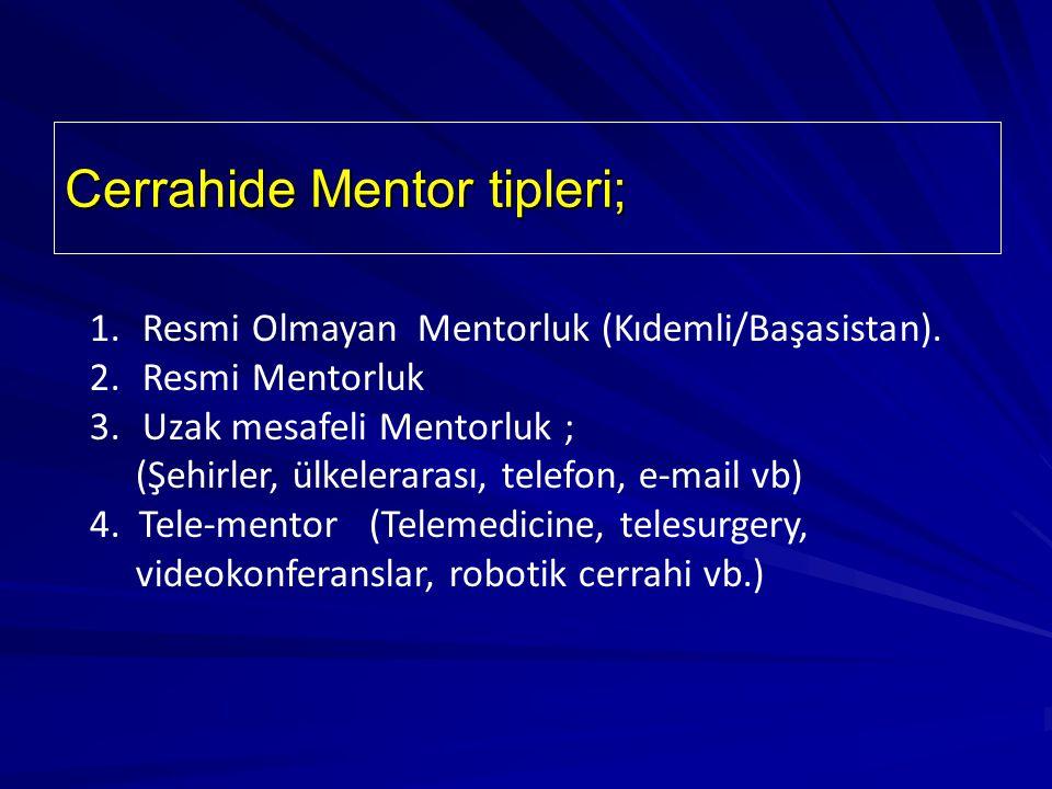 Cerrahide Mentor tipleri; 1.Resmi Olmayan Mentorluk (Kıdemli/Başasistan).
