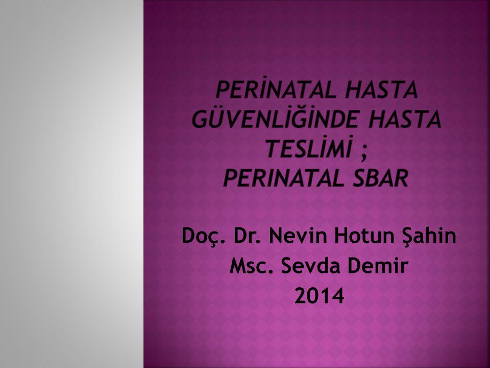 Doç. Dr. Nevin Hotun Şahin Msc. Sevda Demir 2014