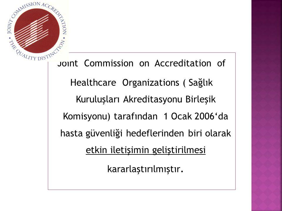 Joint Commission on Accreditation of Healthcare Organizations ( Sağlık Kuruluşları Akreditasyonu Birleşik Komisyonu) tarafından 1 Ocak 2006'da hasta g