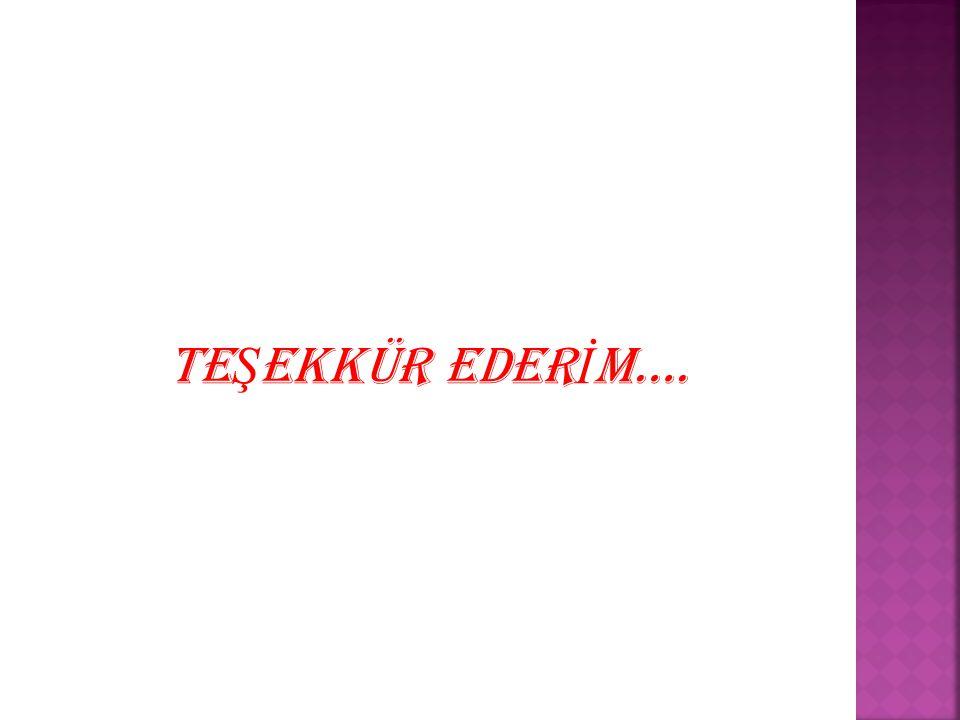 TE Ş EKKÜR EDER İ M….