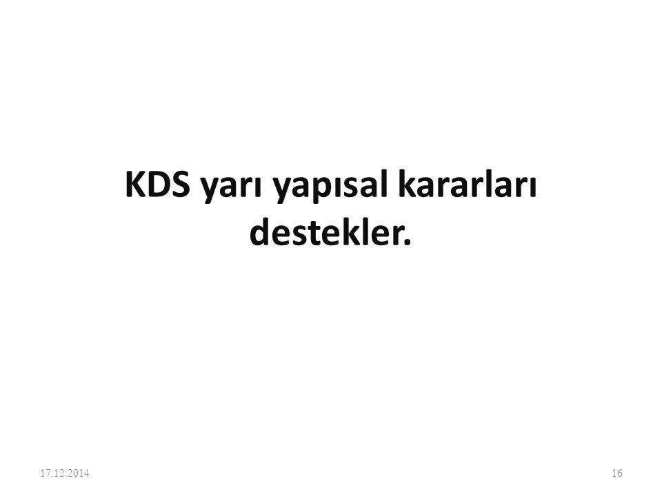 KDS yarı yapısal kararları destekler. 17.12.201416