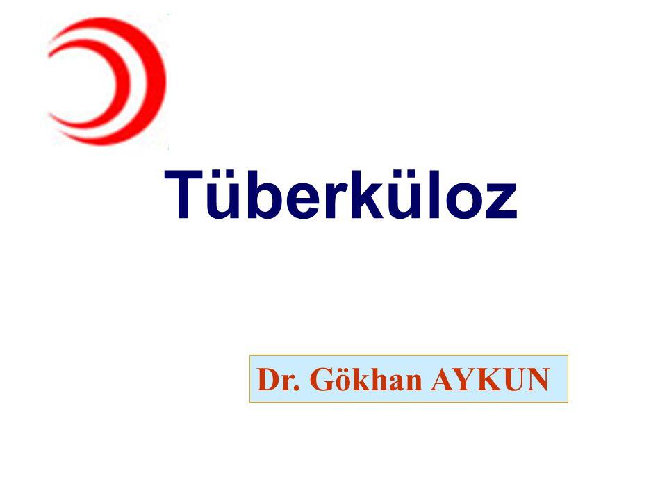 Tüberküloz Dr. Gökhan AYKUN
