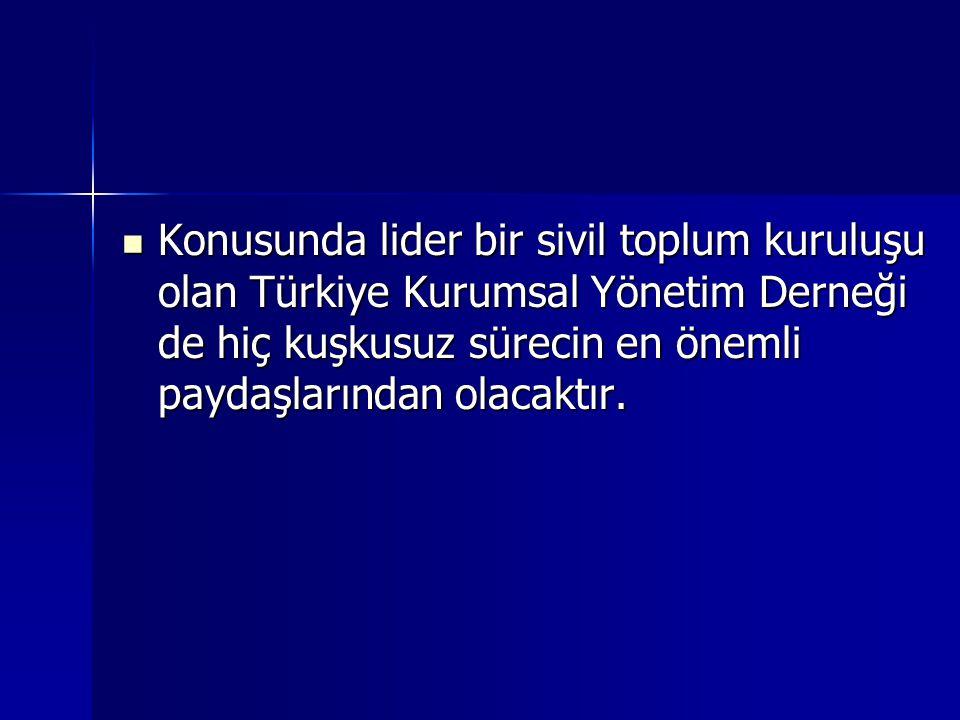 Konusunda lider bir sivil toplum kuruluşu olan Türkiye Kurumsal Yönetim Derneği de hiç kuşkusuz sürecin en önemli paydaşlarından olacaktır. Konusunda