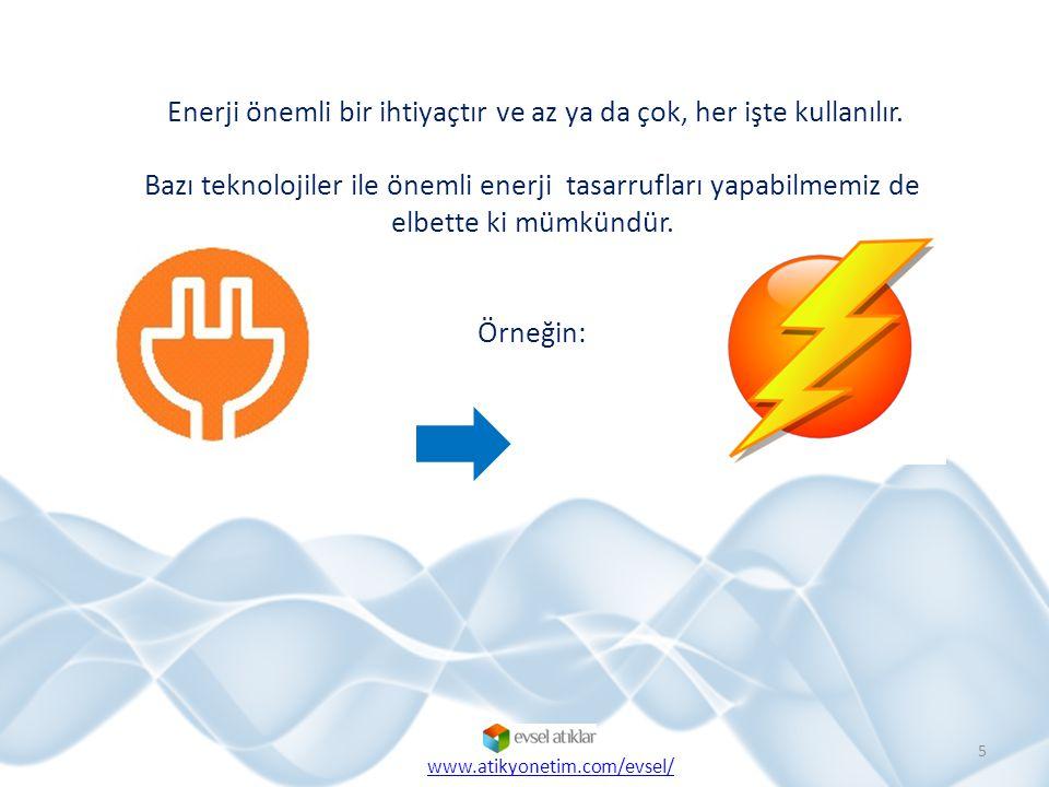 6 Yakma sisteminin iyileştirilmesi Isıtma-soğutma ve ısı transferinin iyileştirilmesi Isı iletimi ve ışınımı nedeniyle olan ısı kaybının önlenmesi Atık enerjiden ısı geri kazanımı Isıdan güç dönüşümünün iyileştirilmesi Direnç kayıpları nedeniyle olan elektrik kaybının önlenmesi Elektrikten ısı ve güç dönüşümünün iyileştirilmesi www.atikyonetim.com/evsel/