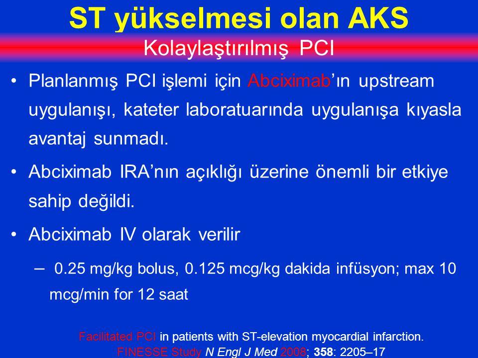 ST yükselmesi olan AKS Kolaylaştırılmış PCI Planlanmış PCI işlemi için Abciximab'ın upstream uygulanışı, kateter laboratuarında uygulanışa kıyasla avantaj sunmadı.