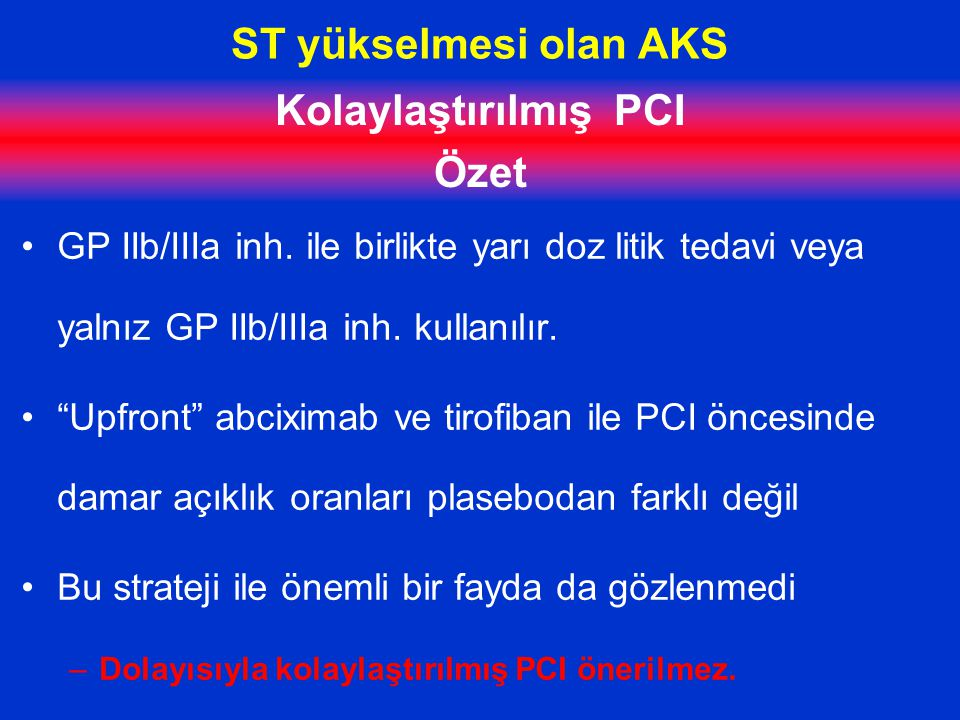 ST yükselmesi olan AKS Kolaylaştırılmış PCI Özet GP IIb/IIIa inh.