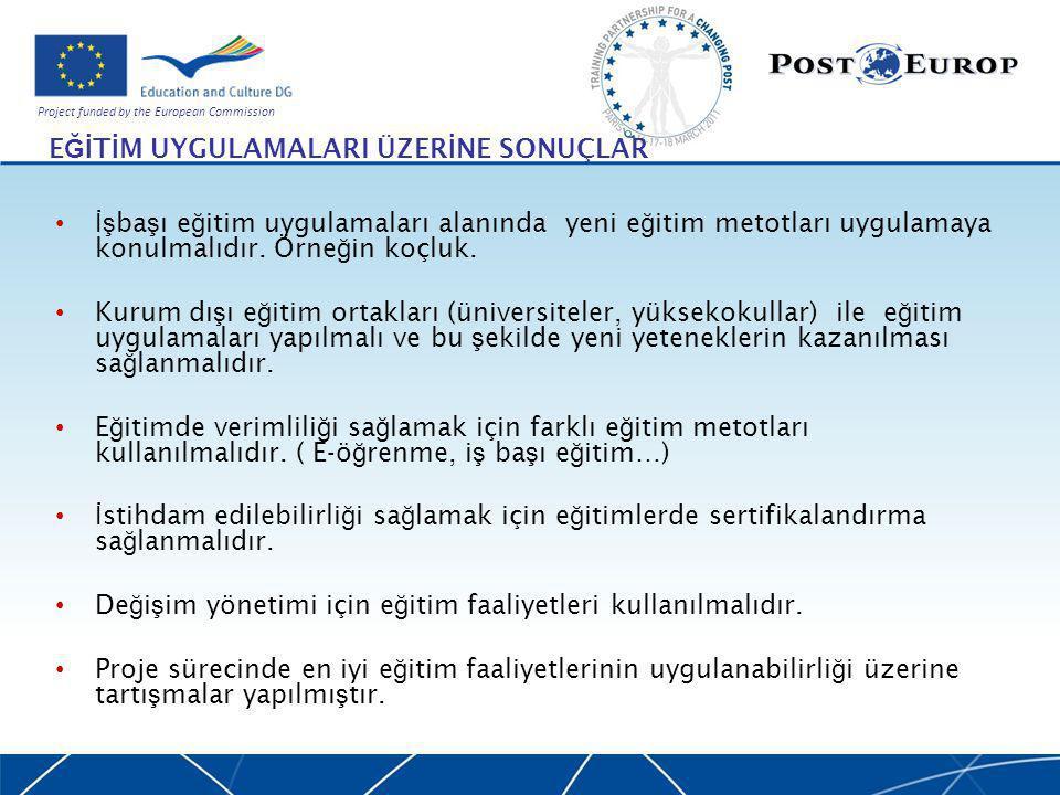 Project funded by the European Commission E Ğİ T İ M UYGULAMALARI ÜZER İ NE SONUÇLAR İş ba ş ı e ğ itim uygulamaları alanında yeni e ğ itim metotları uygulamaya konulmalıdır.