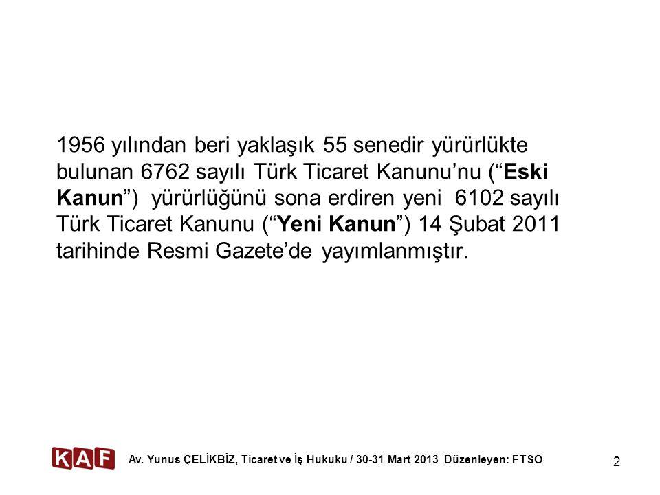 2 1956 yılından beri yaklaşık 55 senedir yürürlükte bulunan 6762 sayılı Türk Ticaret Kanunu'nu ( Eski Kanun ) yürürlüğünü sona erdiren yeni 6102 sayılı Türk Ticaret Kanunu ( Yeni Kanun ) 14 Şubat 2011 tarihinde Resmi Gazete'de yayımlanmıştır.