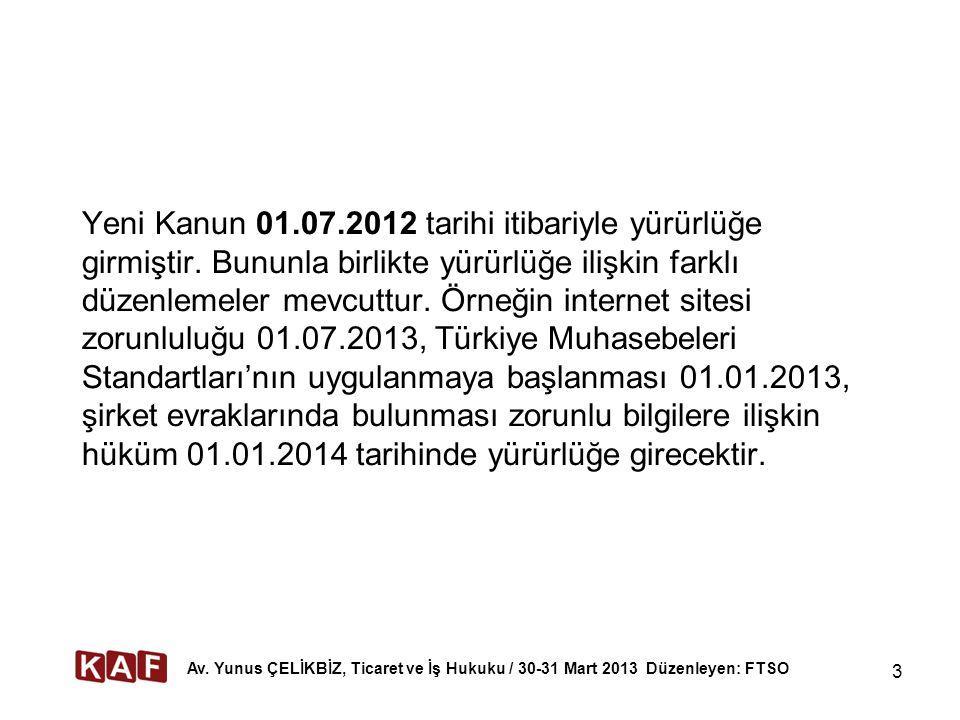 3 Yeni Kanun 01.07.2012 tarihi itibariyle yürürlüğe girmiştir. Bununla birlikte yürürlüğe ilişkin farklı düzenlemeler mevcuttur. Örneğin internet site