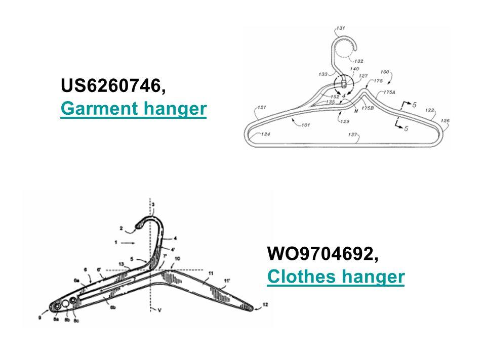 US6260746, Garment hanger Garment hanger WO9704692, Clothes hanger Clothes hanger