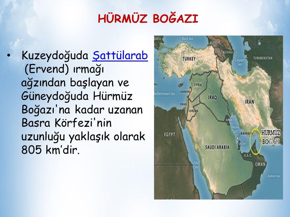 Basra körfezi ile Umman körfezini birbirine bağlar.Umman ile İran arasındadır. HÜRMÜZ BOĞAZI