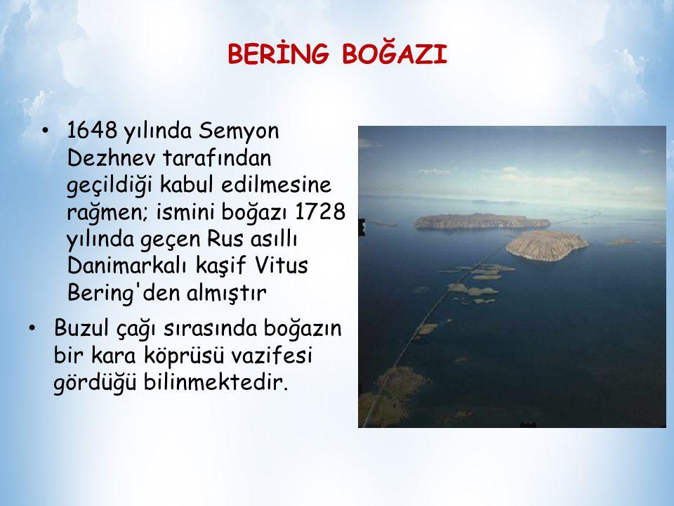 BERİNG BOĞAZI Bering Boğazı, Asya'nın en doğu noktası ile Amerika 'nın en batı noktası arasında bir boğazdır. Boğaz yaklasik 92 km genişliğinde, 30 -