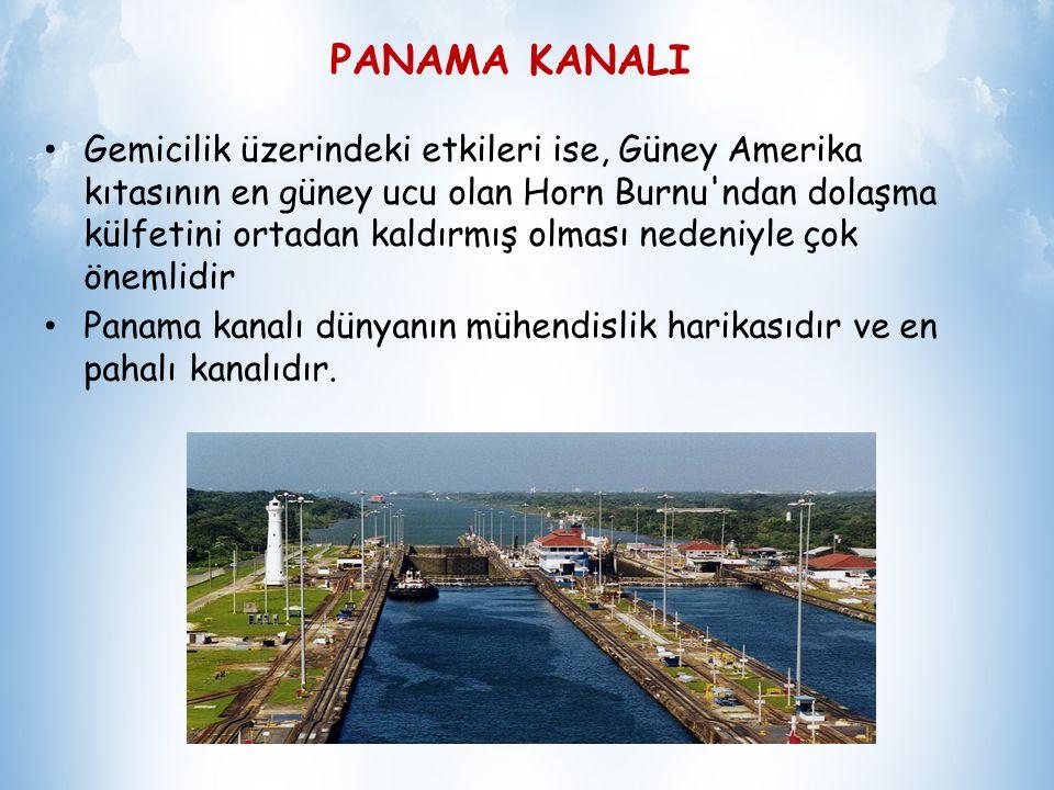 PANAMA KANALI Panama Kanalı, Orta Amerika nın en güney ülkesi Panama topraklarında yer alır ve Atlas Okyanusu ile Büyük Okyanus unu birbirine bağlayan su yolu Kanalın yapımı,tarihin en büyük ve en zor mühendislik projelerinden bir olmuştur