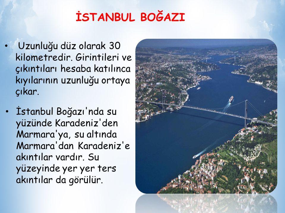 İSTANBUL BOĞAZI İstanbul Boğazı, Karadeniz ile Marmara Denizi'ni birleştiren su yoluna verilen isim. İstanbul'un Rumeli (Avrupa) ve Anadolu (Asya) yak