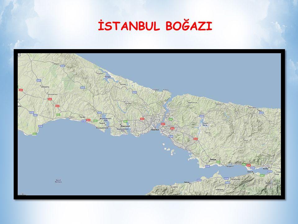 İSTANBUL BOĞAZI Uzunluğu düz olarak 30 kilometredir.