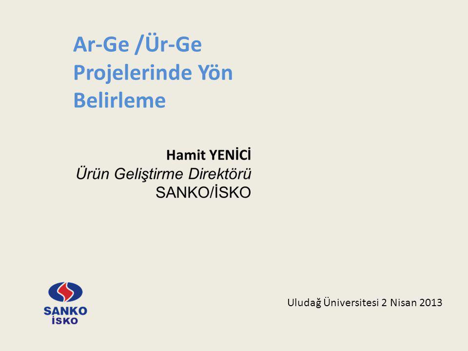 Ar-Ge /Ür-Ge Projelerinde Yön Belirleme Uludağ Üniversitesi 2 Nisan 2013
