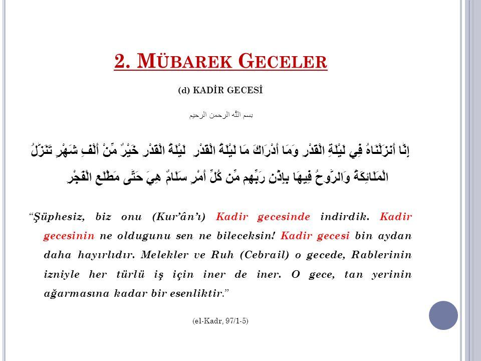 2.M ÜBAREK G ECELER - Kadir gecesi Ramazan ayının 27.