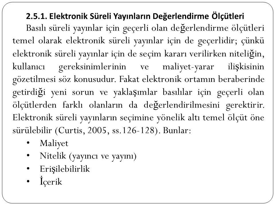 2.5.1. Elektronik Süreli Yayınların Değerlendirme Ölçütleri Basılı süreli yayınlar için geçerli olan de ğ erlendirme ölçütleri temel olarak elektronik