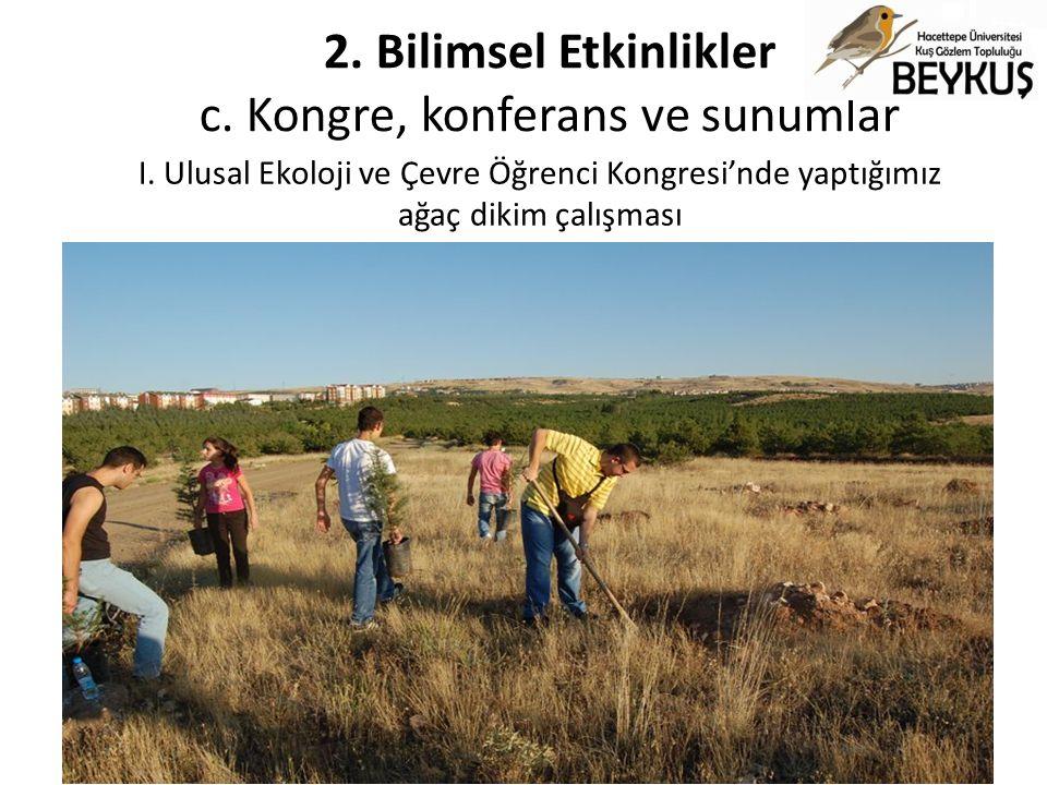 I. Ulusal Ekoloji ve Çevre Öğrenci Kongresi'nde yaptığımız ağaç dikim çalışması