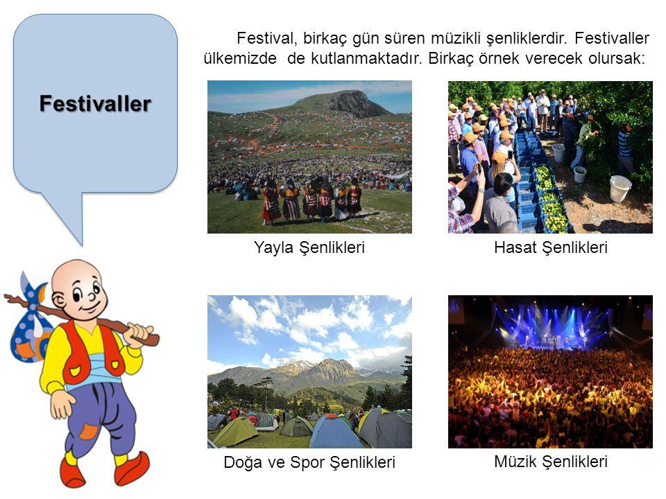 FestivallerFestivaller Festival, birkaç gün süren müzikli şenliklerdir.