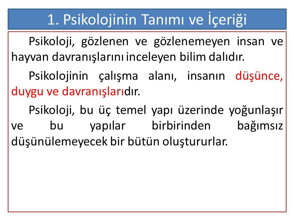 b) Psikometrik Psikoloji * Davranışın ölçülmesi ve değerlendirilmesi ile ilgili olan alt daldır.