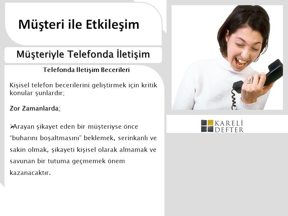 Telefonda İletişim Becerileri Kişisel telefon becerilerini geliştirmek için kritik konular şunlardır; Zor Zamanlarda;  Arayan şikayet eden bir müşter
