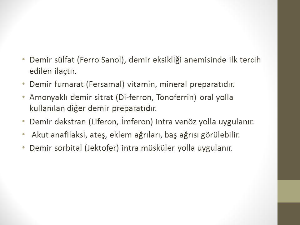 Demir sülfat (Ferro Sanol), demir eksikliği anemisinde ilk tercih edilen ilaçtır.