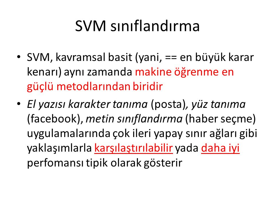 SVM sınıflandırma SVM, kavramsal basit (yani, == en büyük karar kenarı) aynı zamanda makine öğrenme en güçlü metodlarından biridir El yazısı karakter