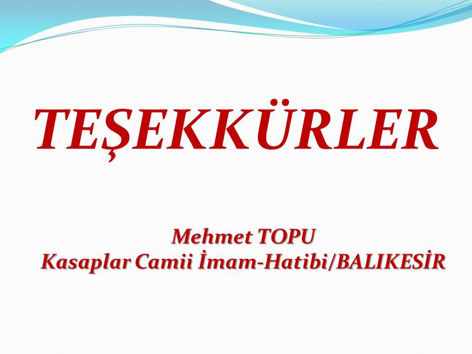 TEŞEKKÜRLER Mehmet TOPU Kasaplar Camii İmam-Hatibi/BALIKESİR
