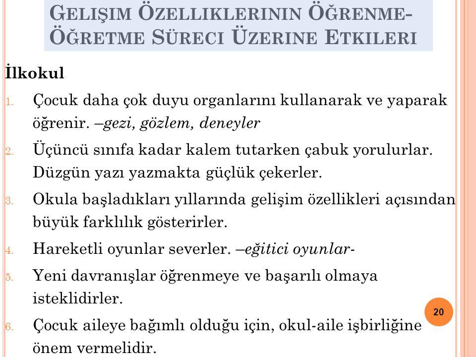 G ELIŞIM Ö ZELLIKLERININ Ö ĞRENME - Ö ĞRETME S ÜRECI Ü ZERINE E TKILERI İlkokul 1.