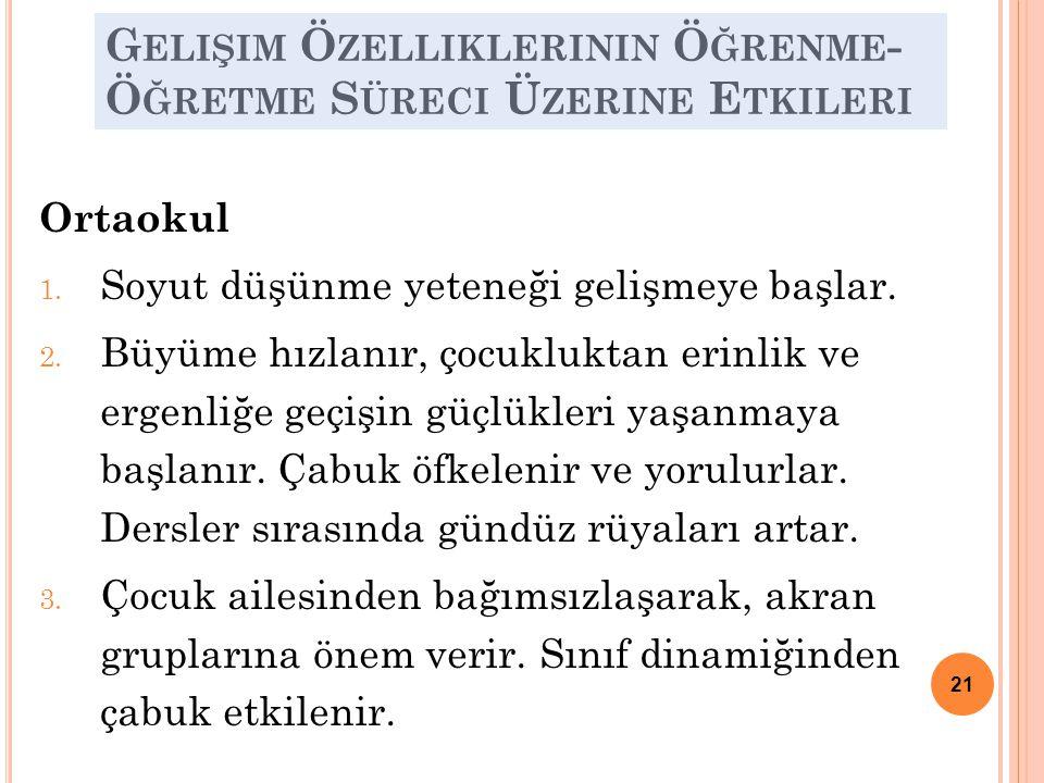 G ELIŞIM Ö ZELLIKLERININ Ö ĞRENME - Ö ĞRETME S ÜRECI Ü ZERINE E TKILERI Ortaokul 1.