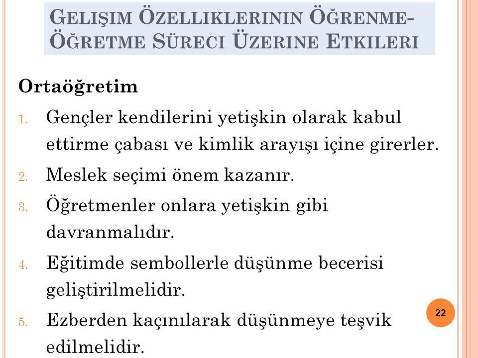 G ELIŞIM Ö ZELLIKLERININ Ö ĞRENME - Ö ĞRETME S ÜRECI Ü ZERINE E TKILERI Ortaöğretim 1.